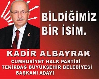 CHP Tekirdağ Büyükşehir Adayı Kadir Albayrak